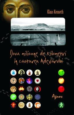 <b>2 milioane kilometri în căutarea Adevărului</b> <br>Klaus Kenneth