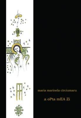 <b>a oPta mEA Zi</b> <br>Maria Marinela Circiumaru